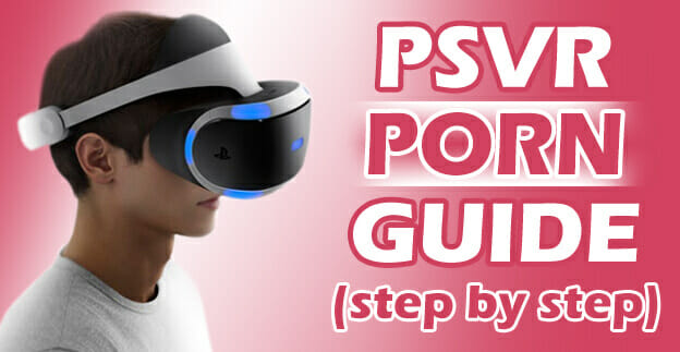 How to Watch VR Porn - Guides for every headset in 2021! 7
