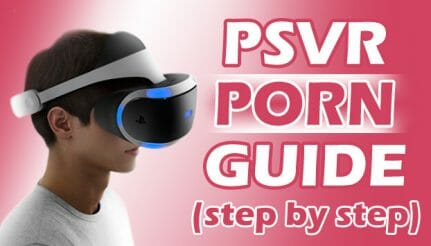 PSVR Porn How to watch guide
